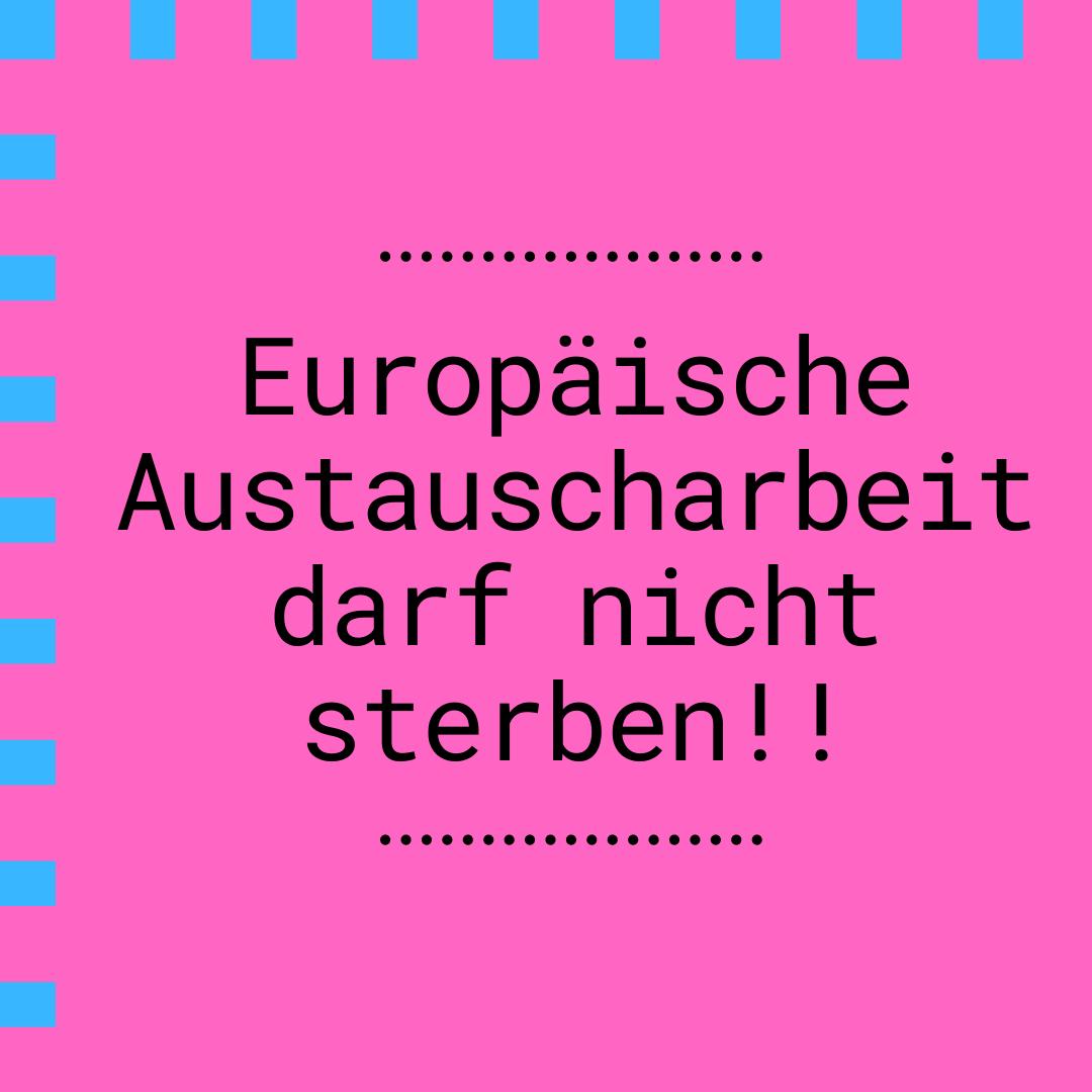 Europäische Austauscharbeit darf nicht sterben